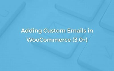 Adding and Sending Custom WooCommerce Email for WooCommerce 3.0+